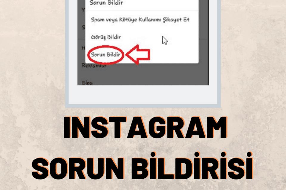 Instagram Sorun Bildirisi Yapma