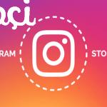 Instagram Hikayeler Özelliği İçin Bilinmesi Gereken Püf Noktalar