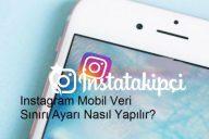 Instagram Mobil Veri Kullanımı Nasıl Azaltılır?