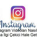 Nasıl Daha İlgi Çeken Instagram Videoları Oluşturulur?