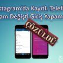 Instagram'da Kayıtlı Telefon Numaram Değişti Giriş Yapamıyorum [Çözüldü]