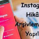 Instagram Hikâye Arşivleme Nasıl Yapılır?