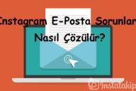 Instagram E-Posta Sorunları Nasıl Çözülür?