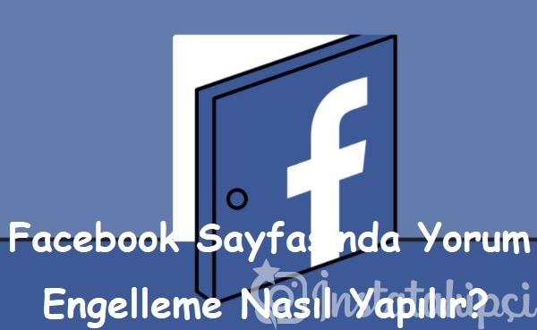 Facebook sayfasında yorum engelleme nasıl yapılır?