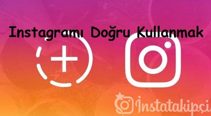 Instagramı Doğru Kullanmak