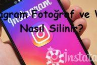 Instagram Fotoğraf ve Video Nasıl Silinir?