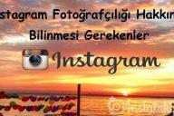 Instagram Fotoğrafçılığı Hakkında Bilinmesi Gerekenler