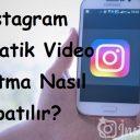 Instagram Otomatik Video Oynatma Nasıl Kapatılır?