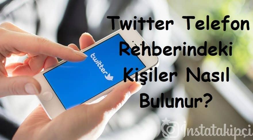 Twitter Telefon Rehberindeki Kişiler Nasıl Bulunur?