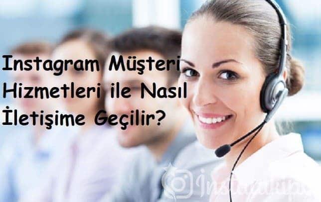 Instagram Müşteri Hizmetleri ile Nasıl İletişime Geçilir?