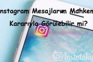 Instagram Mesajlarım Mahkeme Kararıyla Görülebilir mi?