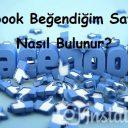 Facebook Beğendiğim Sayfalar Nasıl Bulunur?