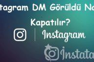 Instagram DM Görüldü Nasıl Kapatılır?