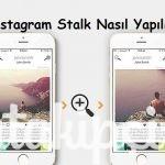 Instagram Stalk Nasıl Yapılır?