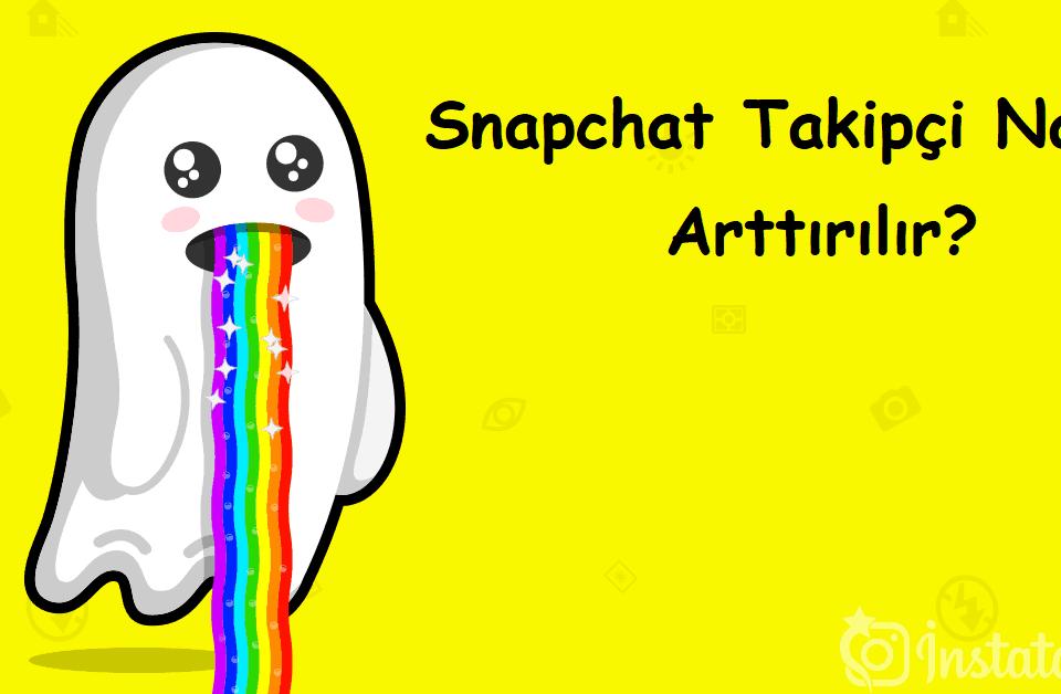 Snapchat Takipçi Nasıl Arttırılır?