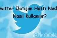 Twitter İletişim Hattı Nedir, Nasıl Kullanılır?