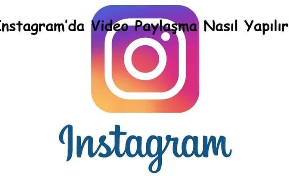 Instagram'da Video Paylaşma Nasıl Yapılır?