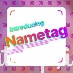 Instagram Nametag (İsim Etiketi) Özelliğini Kullanıma Sundu