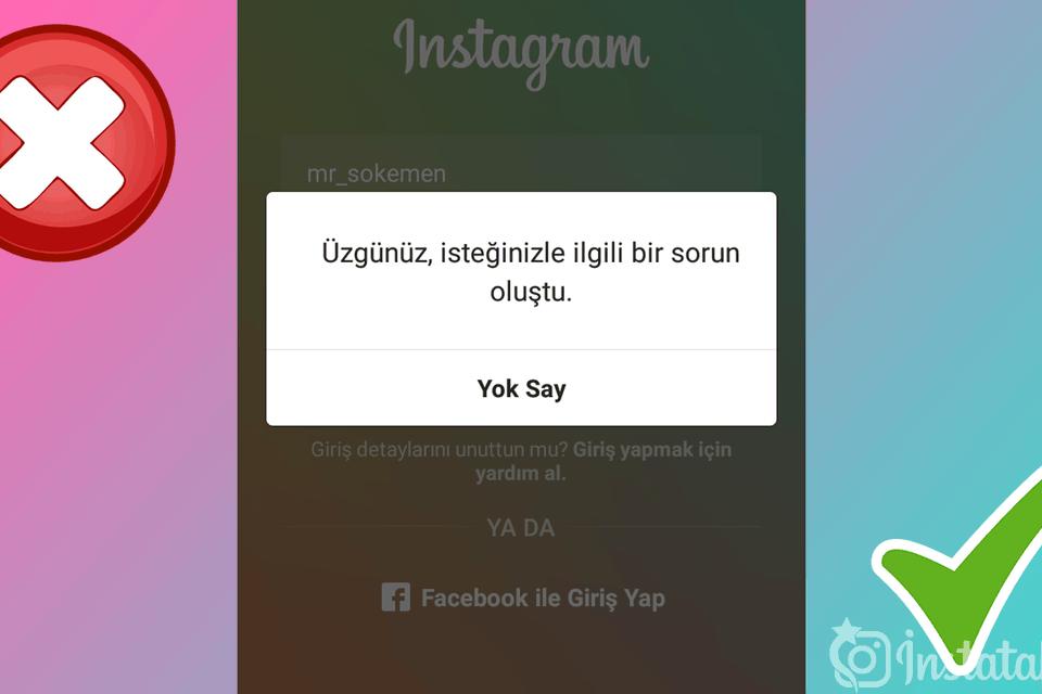 Üzgünüz İsteğinizle İlgili Bir Sorun Oluştu Instagram