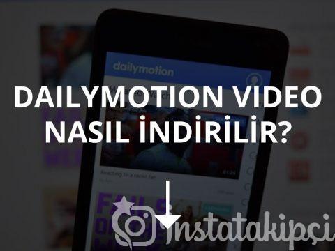 Dailymotion Video Nasıl İndirilir?