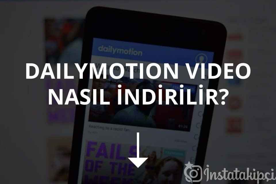 Dailymotion Video Nasıl İndirilir?