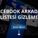 Facebook Arkadaş Listemi Nasıl Gizleyebilirim?