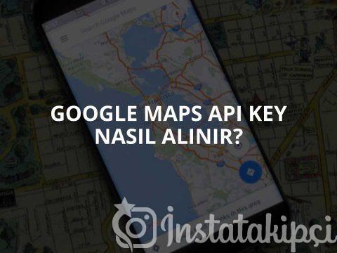 Google Maps Api Key Nasıl Alınır?