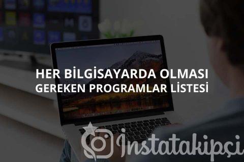 Her Bilgisayarda Mutlaka Olması Gereken Programlar Listesi