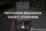 Instagram Başkasına Takipçi Gönderme