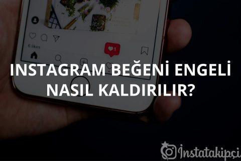 Instagram Beğeni Engeli Nasıl Kaldırılır?