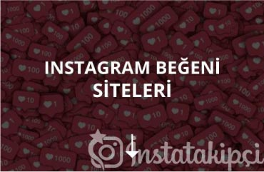 Instagram Beğeni Siteleri