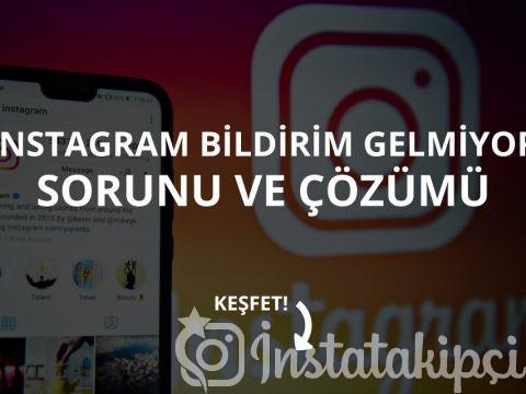 Instagram Bildirim Gelmiyor Sorunu ve Çözümü