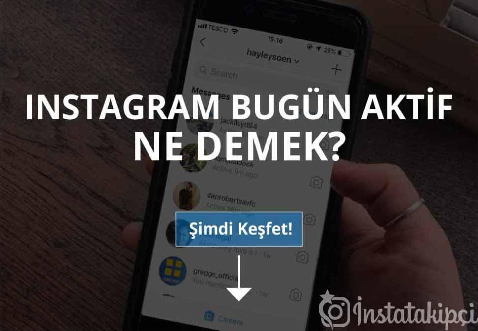 Instagram Bugün Aktif Ne Demek?