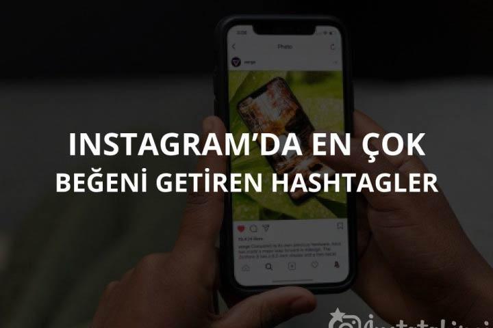Instagram'da En Çok Beğeni Getiren Hashtagler
