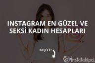 Instagram En Güzel ve Seksi Kadın Hesapları