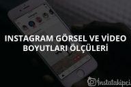 Instagram Video & Görsel Ölçüleri