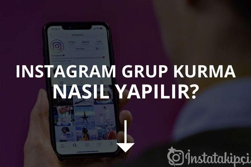 Instagram'da Grup Nasıl Kurulur?