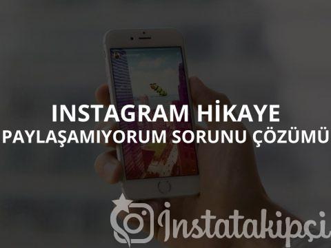 Instagram Hikaye Paylaşamıyorum Sorunu Çözümü