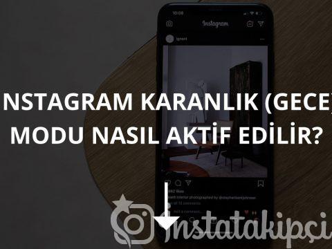 Instagram Karanlık (Gece) Modu Nasıl Aktif Edilir?