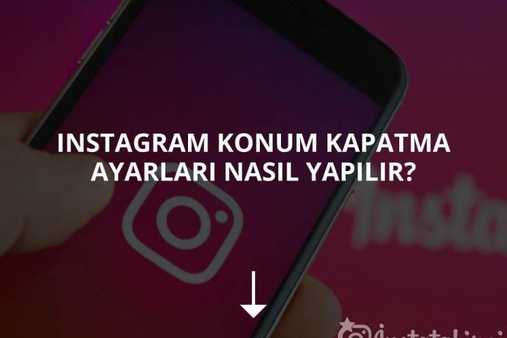 Instagram Konum Kapatma Ayarları Nasıl Yapılır?