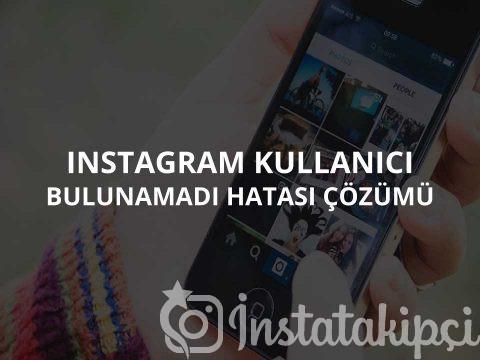 Instagram Kullanıcı Bulunamadı Hatası Çözümü