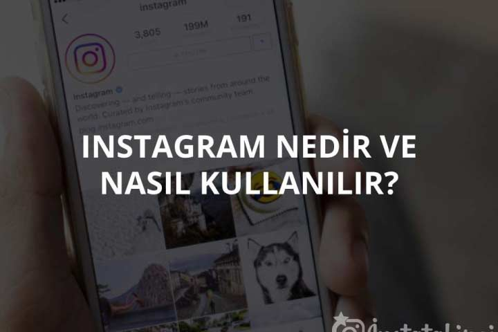 Instagram Nedir ve Nasıl Kullanılır?
