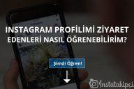 Instagram Profilimi Ziyaret Edenleri Nasıl Öğrenebilirim?