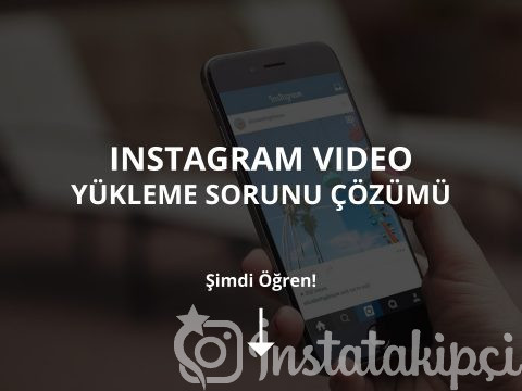 Instagram Video Yükleme Sorunu Çözümü
