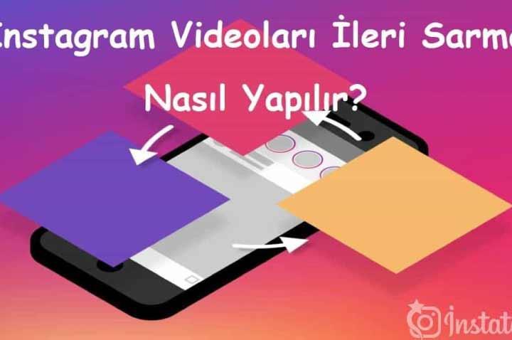 Instagram Videoları İleri Sarma Nasıl Yapılır?