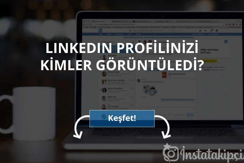 Linkedin Profilinizi Kimler Görüntüledi?