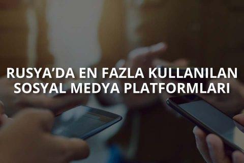 Rusya'da En Fazla Kullanılan Sosyal Medya Platformları