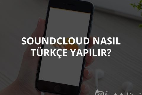 Soundcloud Nasıl Türkçe Yapılır?