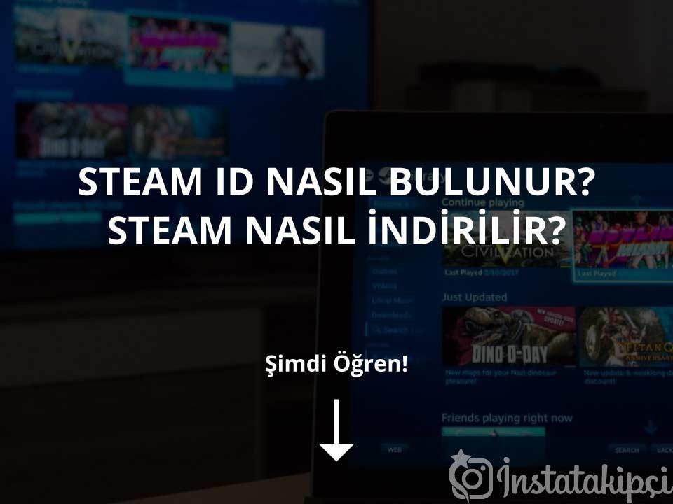 Steam ID Nasıl Bulunur? Nasıl İndirilir?