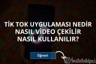 TikTok Uygulaması Nedir Nasıl Video Çekilir ve Kullanılır?